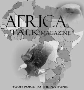 Africa Talk Magazine.....your voice to the nations.